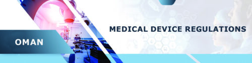 Medical Devices Regulations in Oman – October 2020